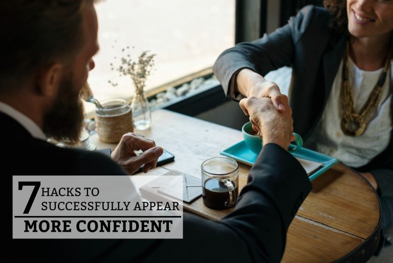 7 Hacks to Successfully Appear More Confident - a practical guide on how to appear confident when you are not and how to build confidence in your own life. www.tradingaverage.com