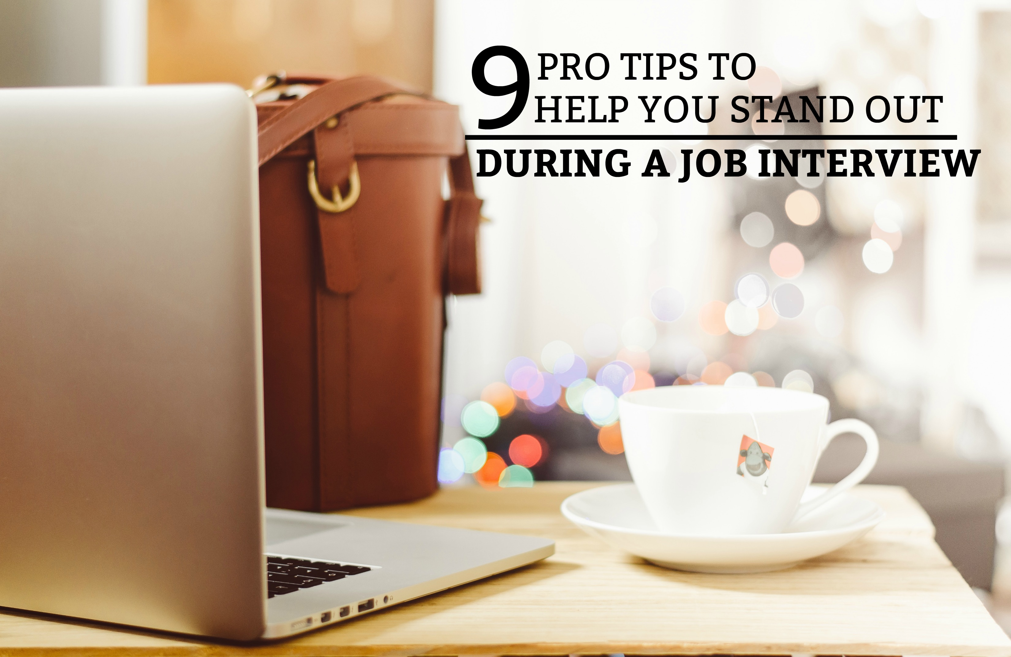 9 Pro Tips To Help You Stand Out During Job Interviews - A practical guide on how to be prepared and confident for a job interview. www.tradingaverage.com