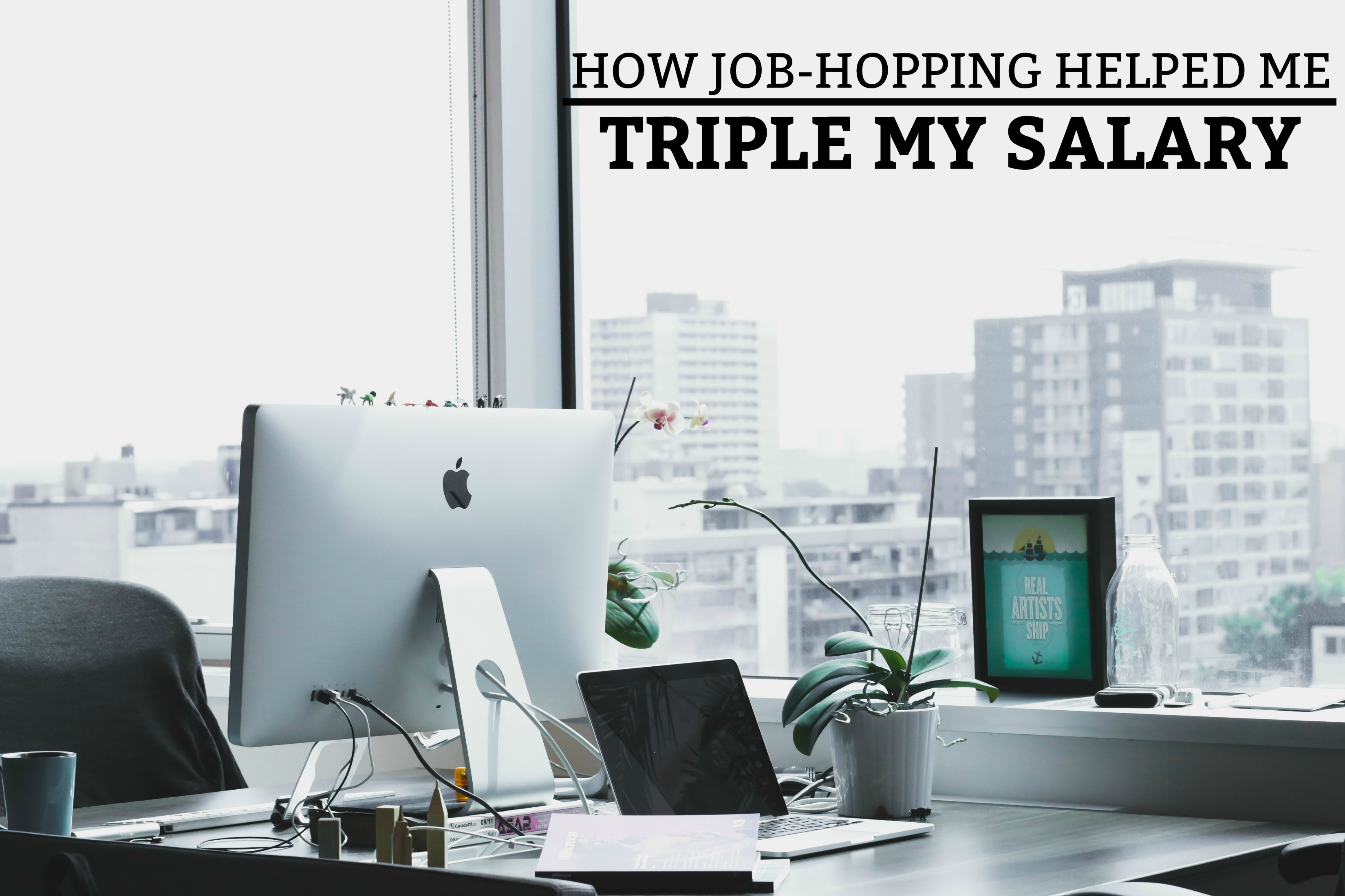 How Job-Hopping Helped Me Triple My Salary - an example of how job-hopping can qualify you for your dream job and additional income. www.tradingaverage.com