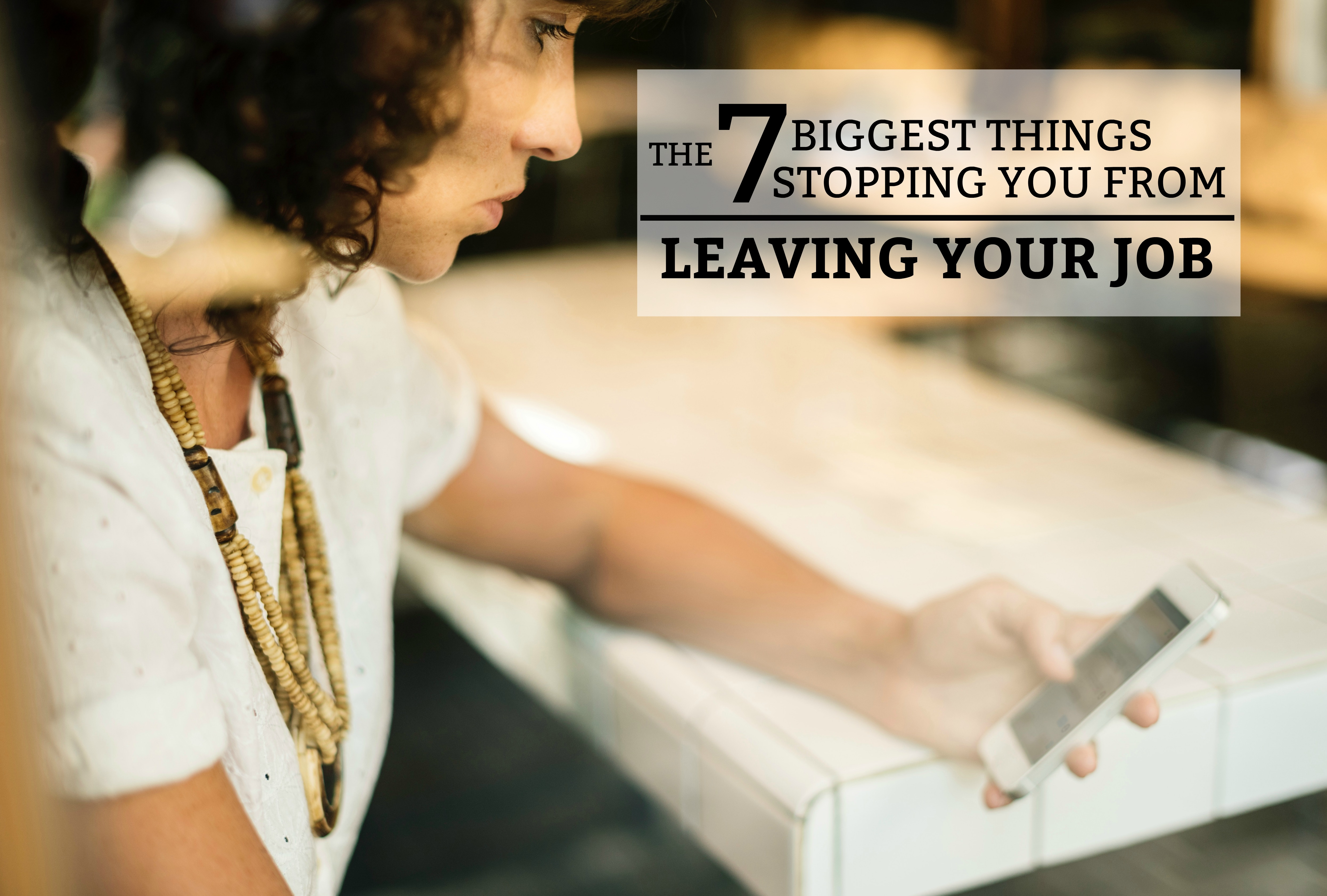 The 7 Biggest Things Stopping You from Leaving Your Job - a guide to identifying the reason why you aren't leaving a job you dislike. www.tradingaverage.com