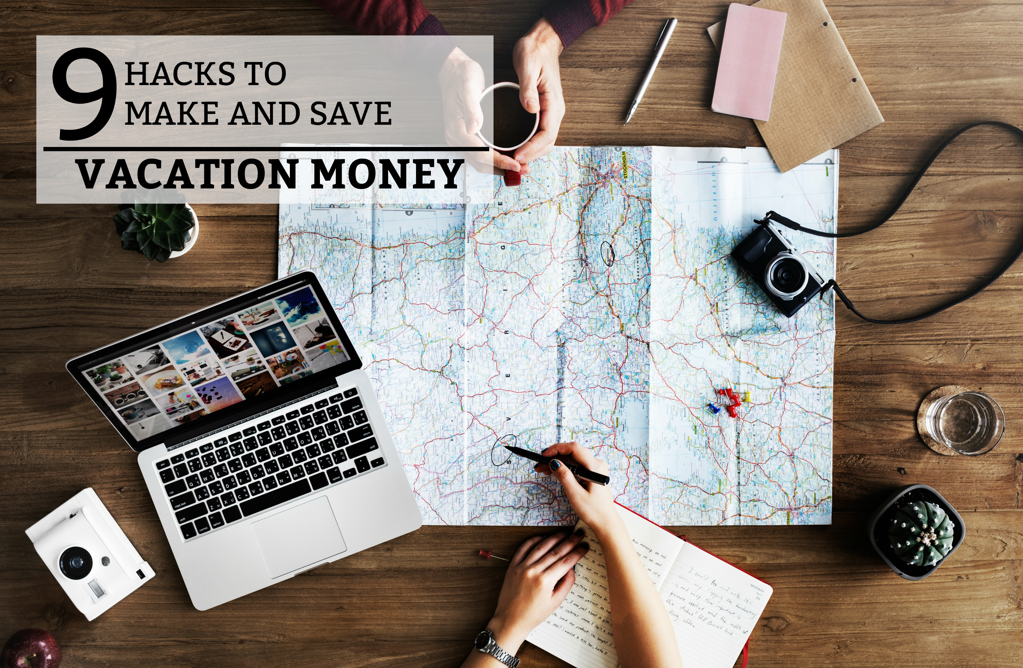 9 Hacks to Make and Save Vacation Money - a guide to vacationing on a budget. www.tradingaverage.com