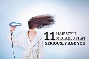 11 Hairstyle Mistakes That Seriously Age You