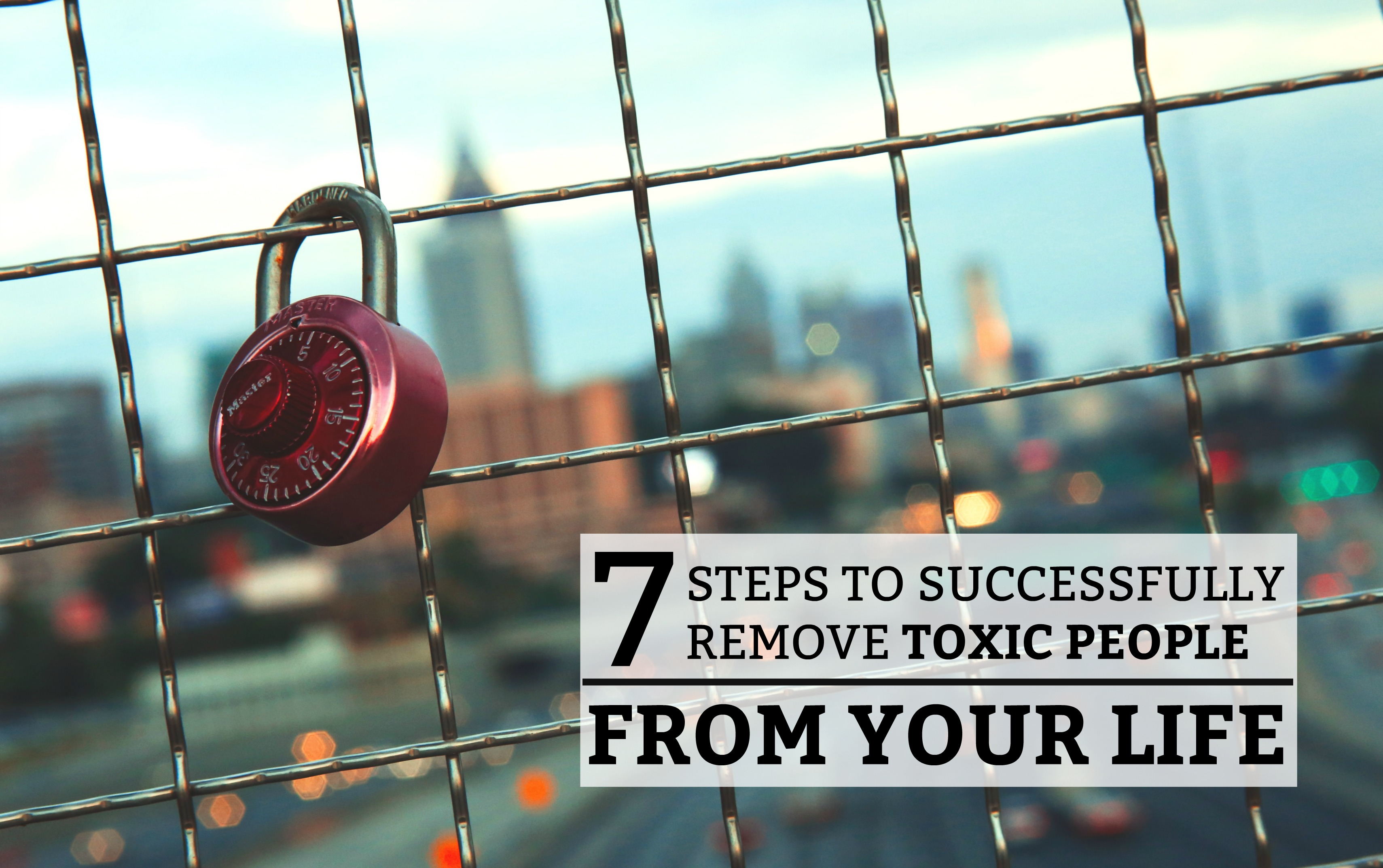7 Steps to Successfully Remove Toxic People from Your Life - a step-by-step guide on how to eliminate the toxic people form your life. www.tradingaverage.com
