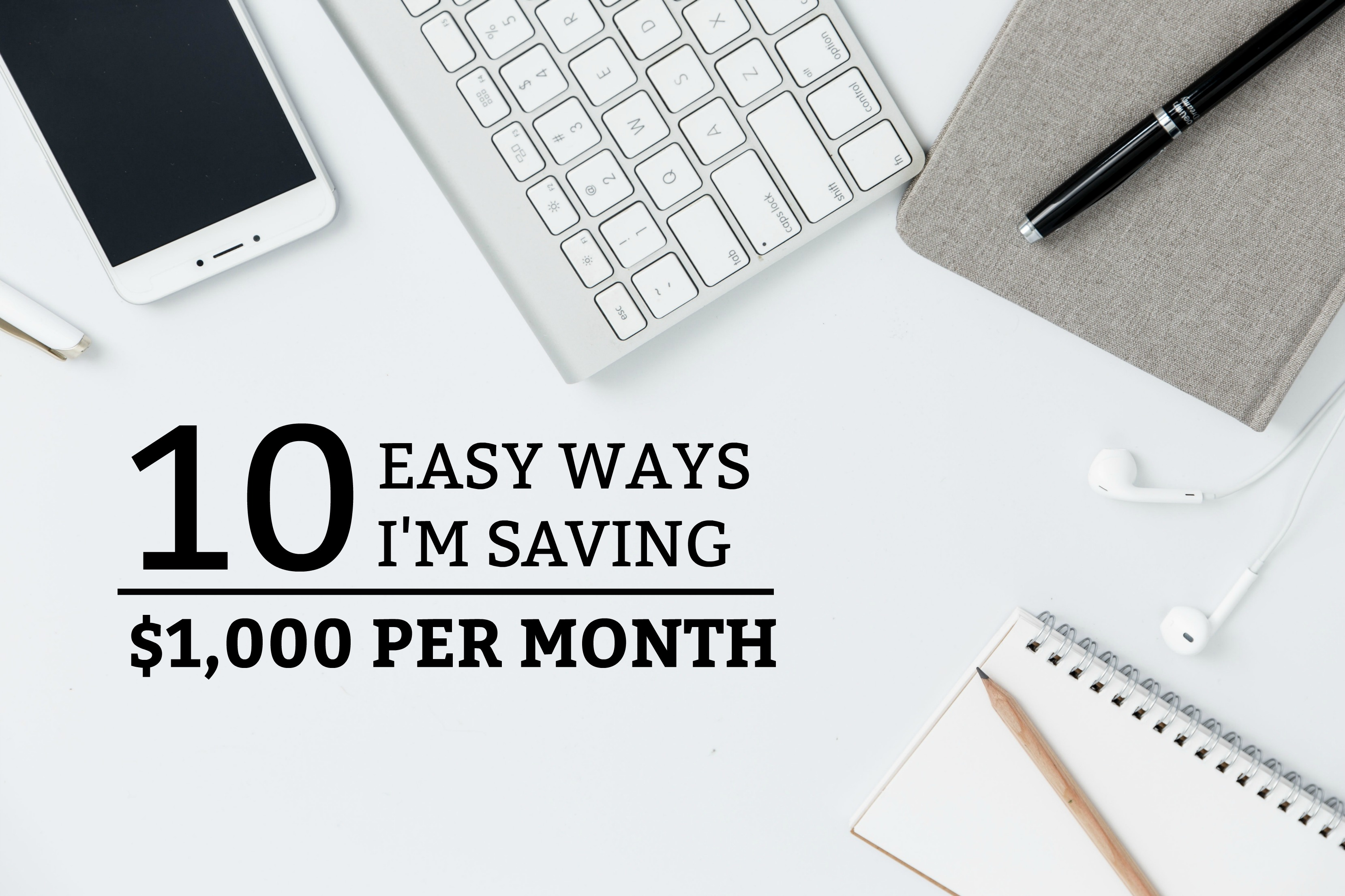 10 Easy Ways I'm Saving $1,000 Per Month - a practical guide on how to earn and save extra money each month. www.tradingaverage.com