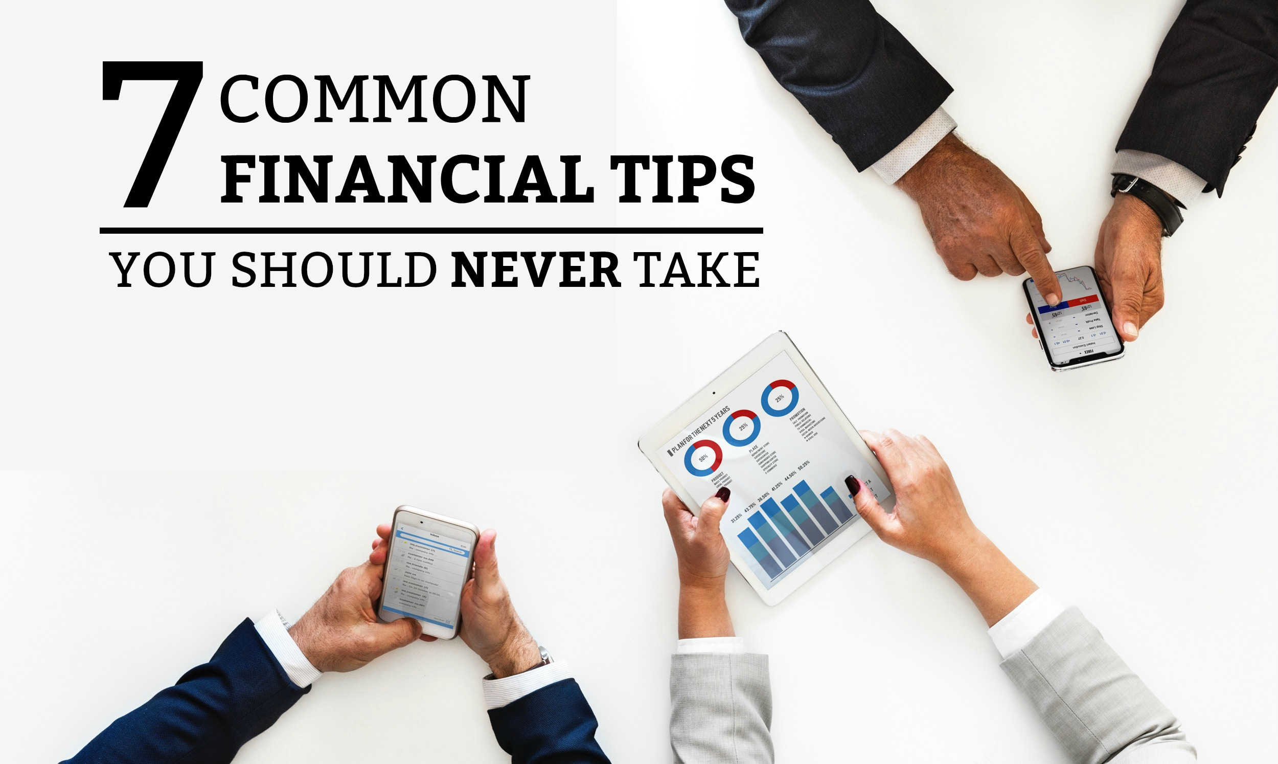 7 Common Financial Tips You Should Never Take - a practical guide on what pieces of financial advice you should never listen to! www.tradingaverage.com