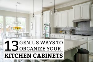 13 Genius Ways to Organize Your Kitchen Cabinets