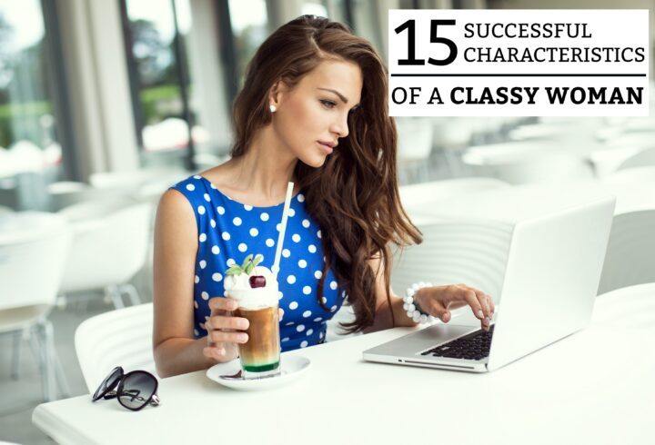 15 Successful Characteristics of a Classy Woman