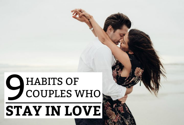 9 Habits of Couples Who Stay In Love