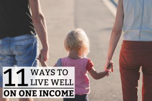 11 Ways To Live Well On One Income