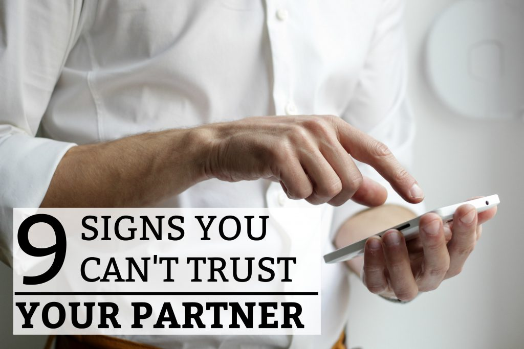 9 Signs You Can't Trust Your Partner