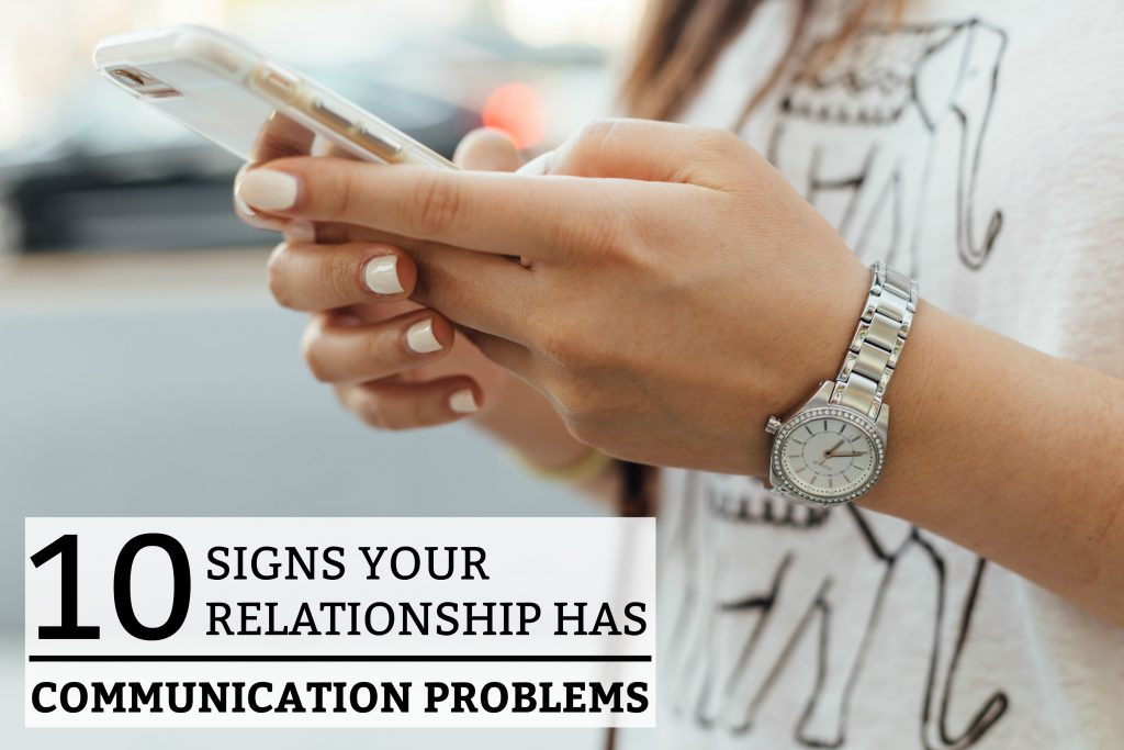 10 Signs Your Relationship Has Communication Problems