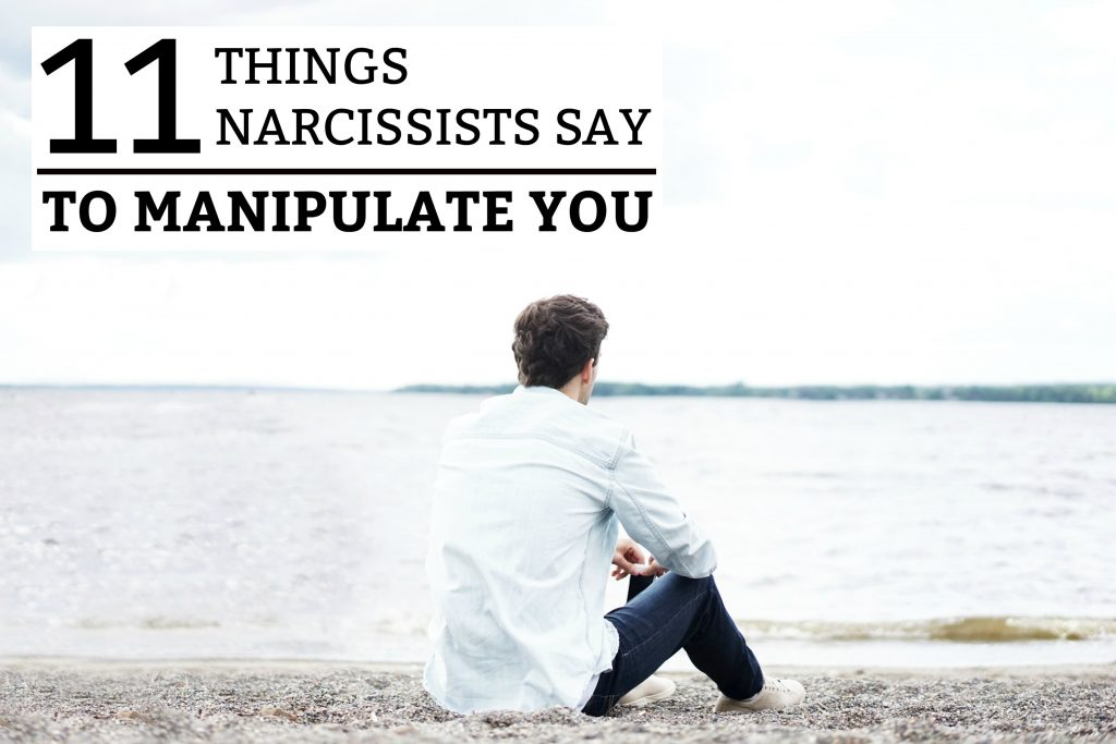 11 Things Narcissists Say to Manipulate You