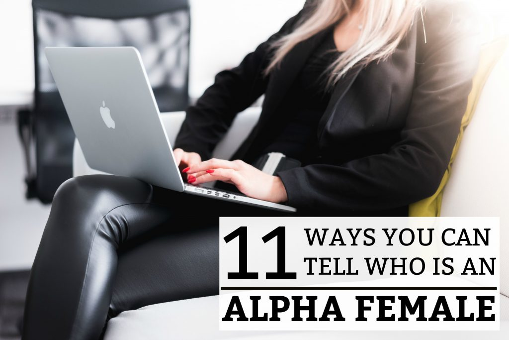 11 Ways You Can Tell Who Is an Alpha Female