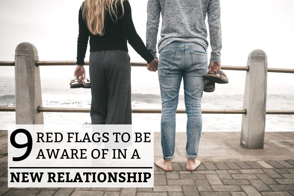 9 Red Flags to Be Aware of in a New Relationship