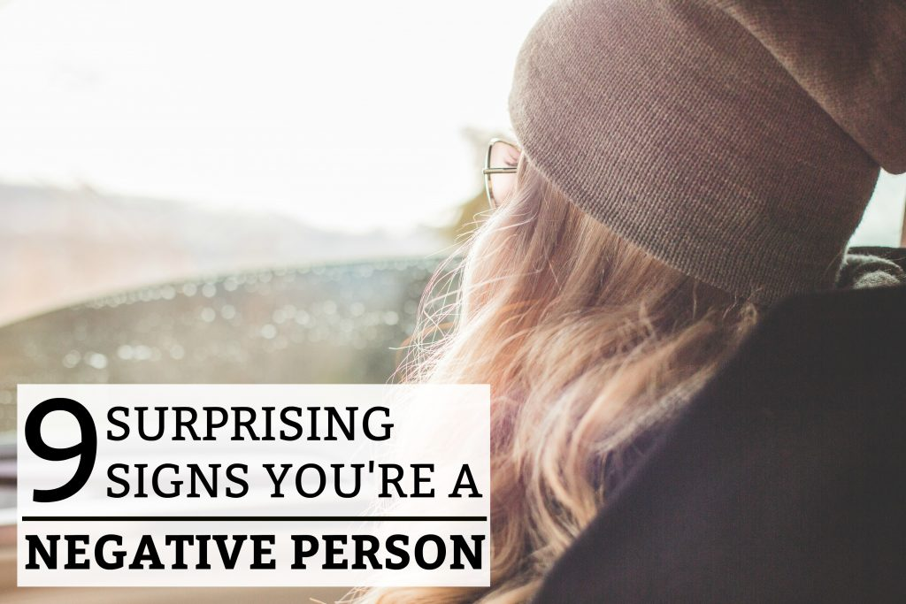 9 Surprising Signs You're a Negative Person