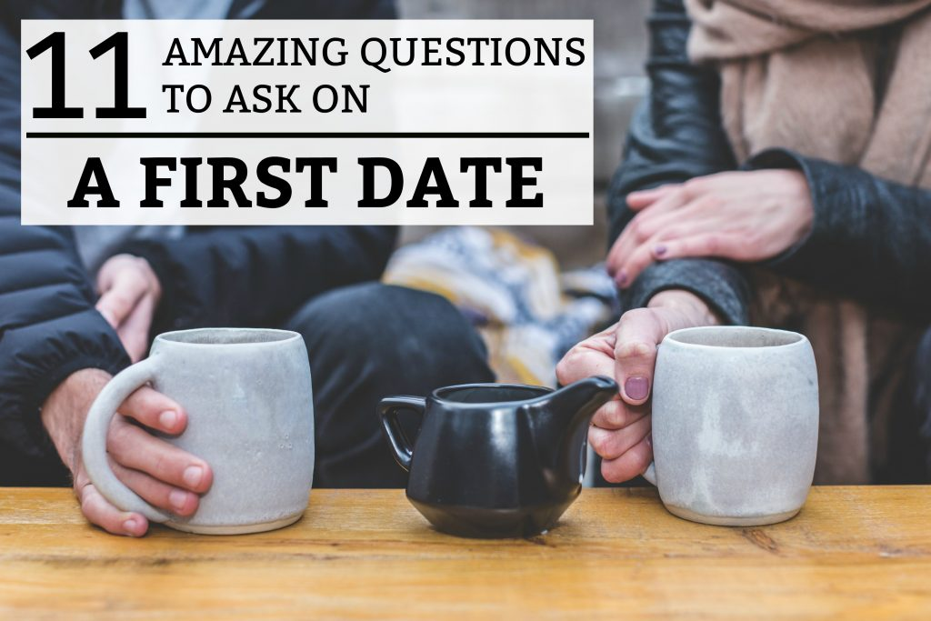 11 Amazing Questions to Ask on a First Date