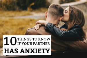 10 Things To Know If Your Partner Has Anxiety