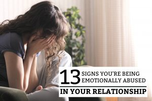 13 Signs You're Being Emotionally Abused in Your Relationship