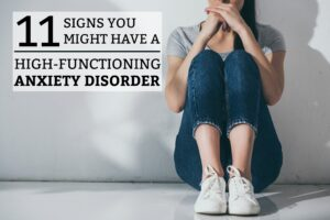 11 Signs You Might Have a High-Functioning Anxiety Disorder