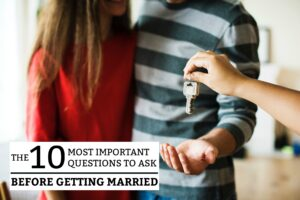 The 10 Most Important Questions To Ask Before Getting Married