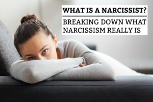 What Is a Narcissist? Breaking down What Narcissism Really Is