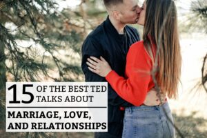 15 of the Best TED Talks about Marriage, Love, and Relationships