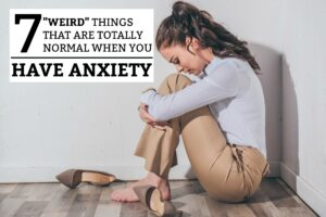 """7 """"Weird"""" Things That Are Totally Normal When You Have Anxiety"""