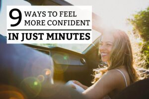 9 Ways to Feel More Confident in Minutes