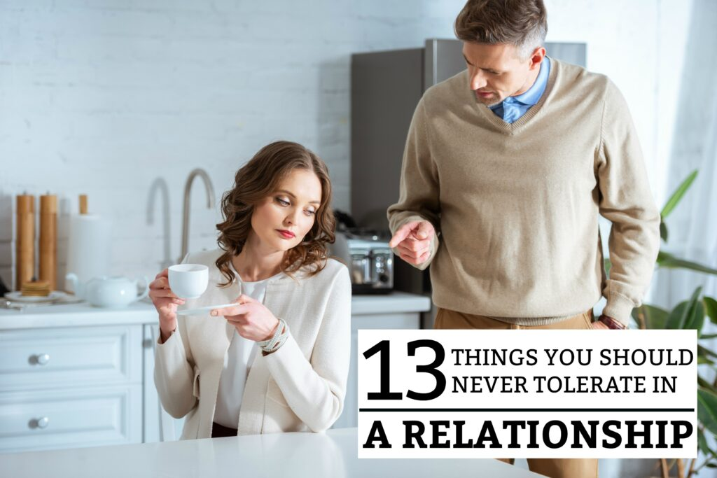 13 Things You Should Never Tolerate in A Relationship