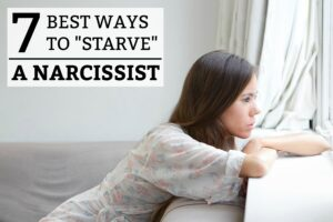 7 Best Ways to Starve a Narcissist