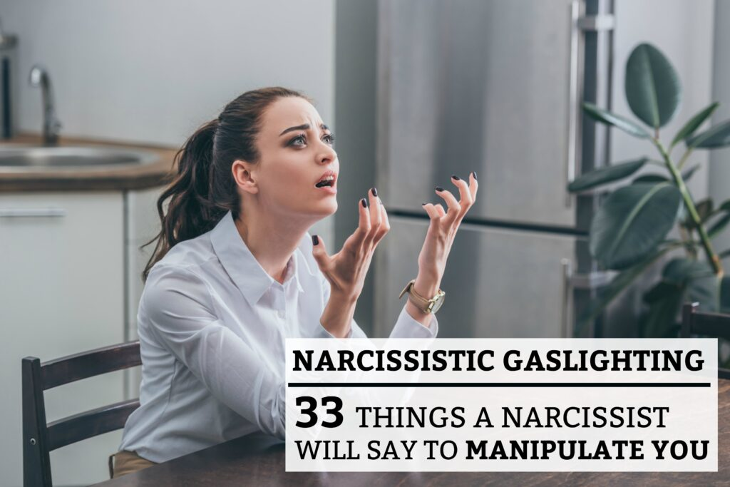 Narcissistic Gaslighting: 33 Things A Narcissist Will Say To Manipulate You