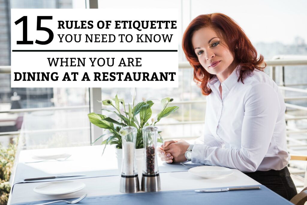 15 Rules Of Etiquette You Need To Know When You Are Dining At A Restaurant
