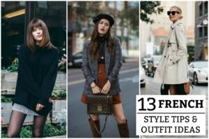 13 French Style Tips and Outfit Ideas
